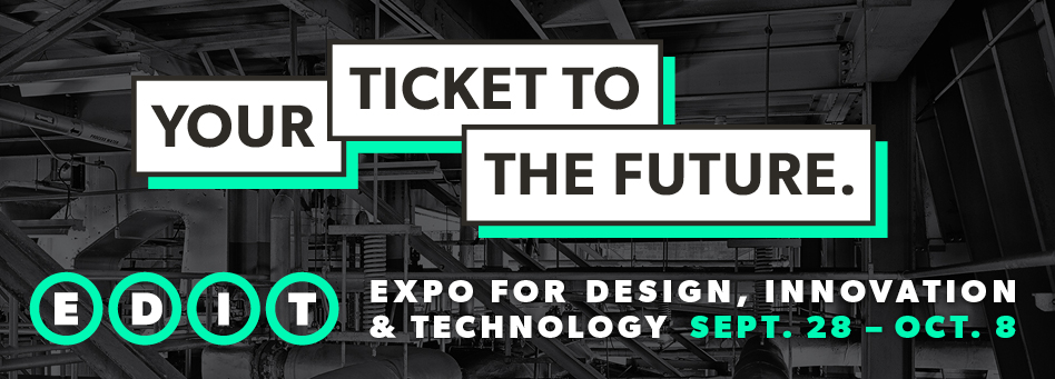 EDIT: Expo for Design, Innovation & Technology - Sep 28 to Oct 8